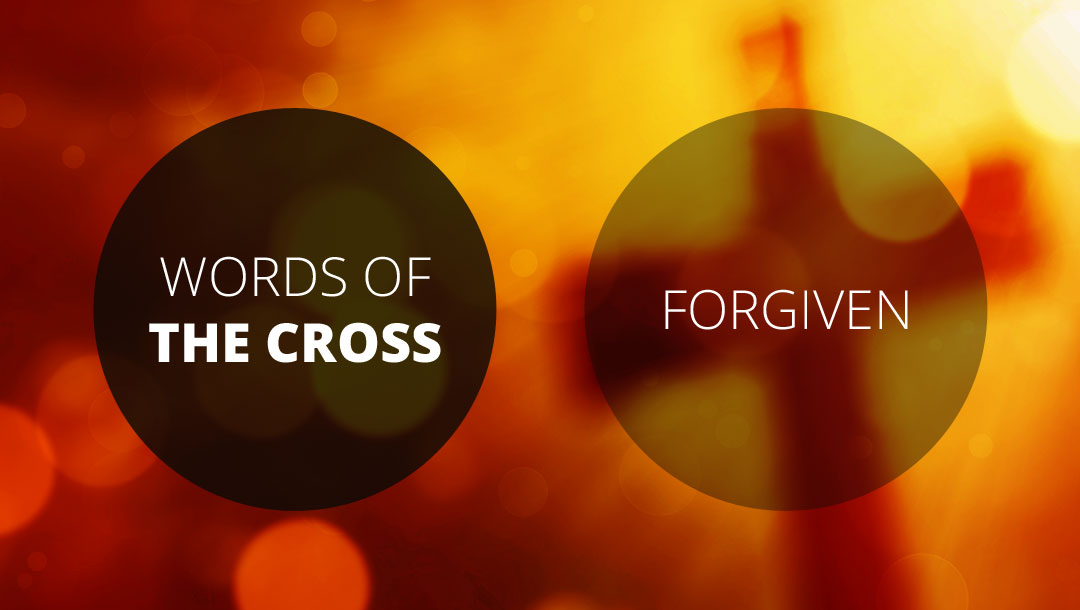 Words of the Cross: Forgiven | 1 John 2:1-2 | Andrew Gardner