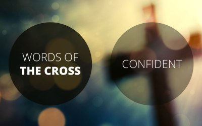 Words of the Cross: Confident | Romans 1:16-17 and Romans 8:31-39 | Ian Higgibotham