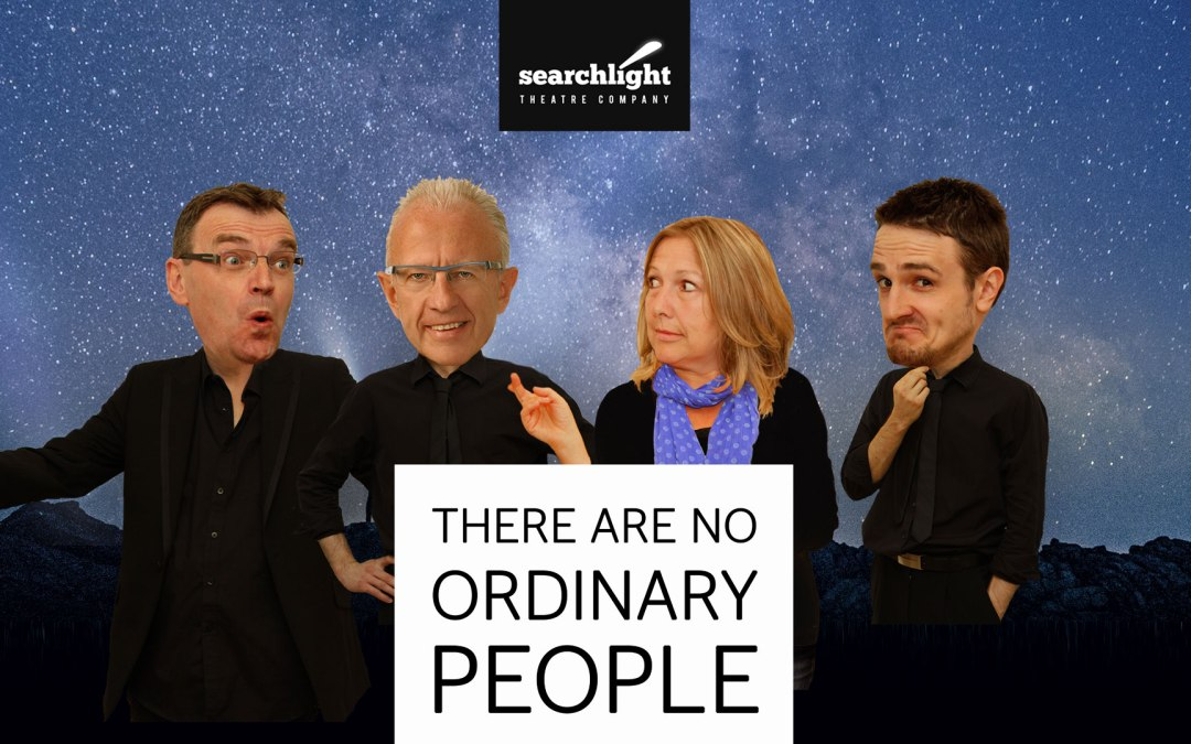 THERE ARE NO ORDINARY PEOPLE   An Evening with Jeff Lucas & Searchlight Theatre Company – Story Telling, Theatre, Music and Mirth…