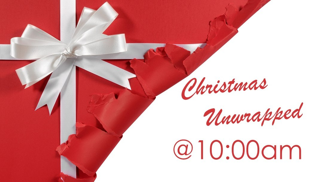Christmas Unwrappped @10:00am
