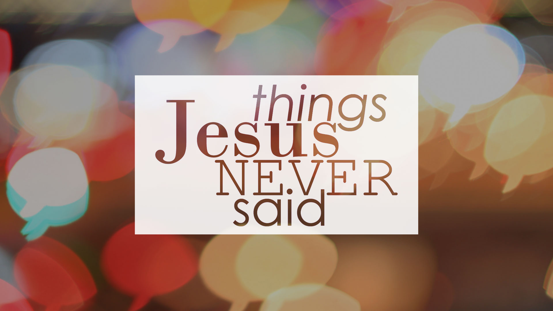 Thing Jesus Never Said – Just let your conscience be your