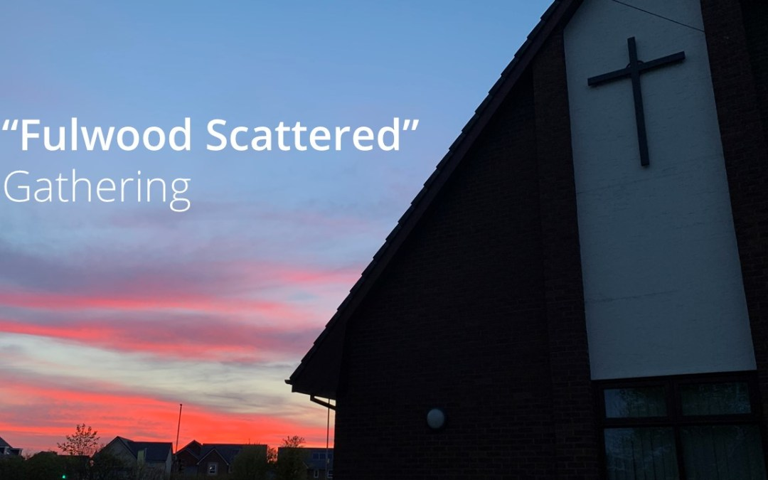 """Fulwood Scattered"" Gathering Online – 28th June 2020 @ 10:00"