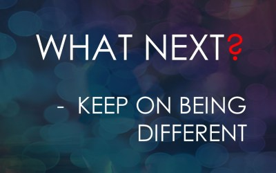 WHAT NEXT? Keep on Being Different   Sunday Service 22nd November @ 11:00am