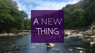 A New Thing - Greater than anything before   Sunday 17th January 2021 @ 11:00am