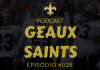 Geaux Saints Podcast 029 - Review Temporada 2016