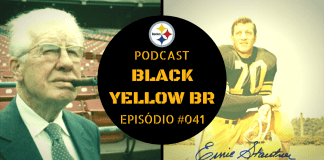 Black Yellow Br Podcast 041 - Fundação Pittsburgh Steelers