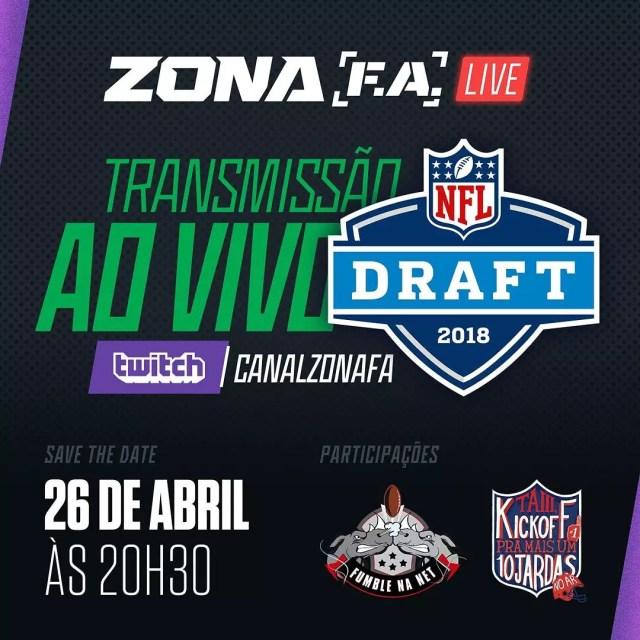Acompanhe o Draft com o Canal Zona FA, Fumble na Net e 10 Jardas!