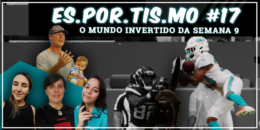 Esportismo #17 - O mundo invertido da semana 9