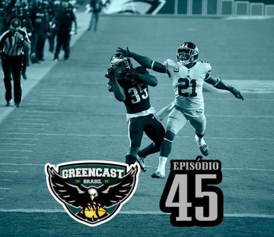 GreencastBR 45 - Eagles Líder + Beat Dallas
