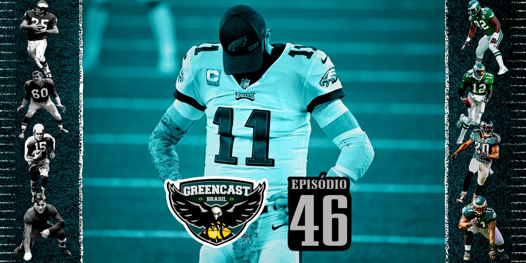 GreencastBR 46 - E agora Eagles?