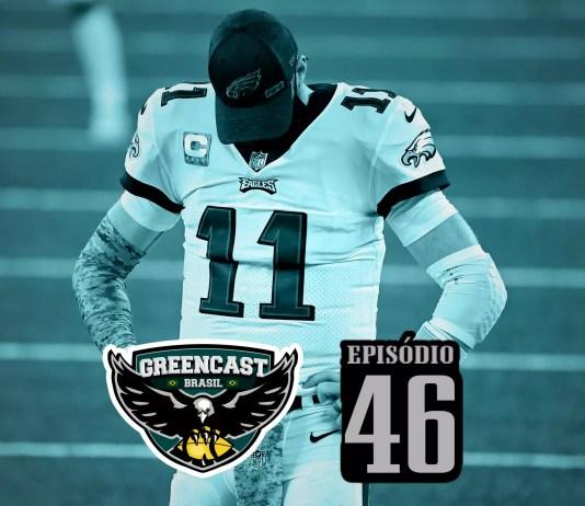 GreencastBR 46 - E agora Eagles?