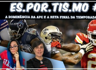Esportismo #55 - A Dominância da AFC e a reta final da temporada regular
