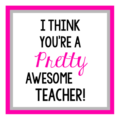 Pretty Awesome Teacher Gift Idea