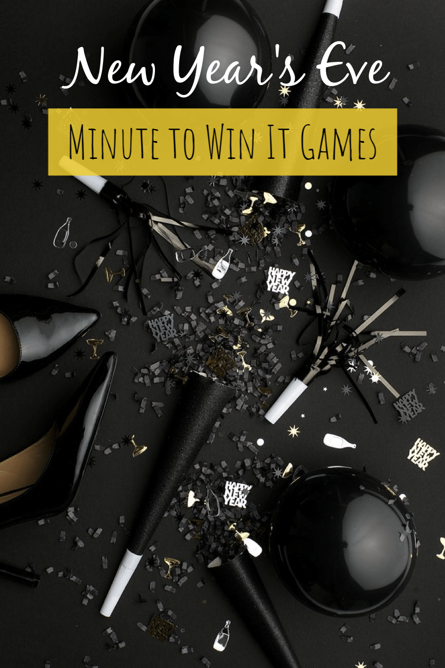 New Year's Eve Minute to Win It Games to play with the whole family.