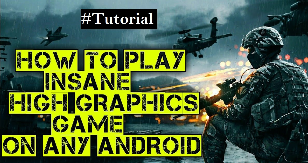 how to play high graphic games in android device