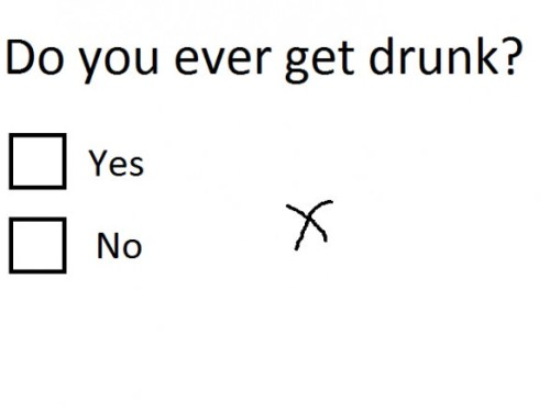 Do you ever get drunk?