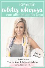 Enfermedad de Chron: Cómo Vanessa Spina la Revirtió con Keto | Con Ketogenic Girl