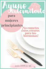 AYUNO INTERMITENTE MUJERES + NUTRICIÓN LOW CARB: CÓMO HACERLO