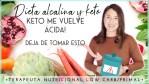 ¡OJO! DIETA ALCALINA Y ALIMENTOS ALCALINOS: NO QUIERES SER MÁS ALCALINA | DIETA KETO EVOLUCIONADA