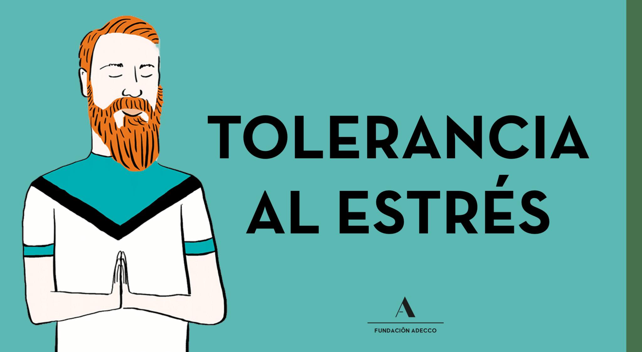 """Dibujo de un hombre con las palmas de las manos juntas a la altura del pecho, junto a las palabras """"tolerancia al estrés"""""""