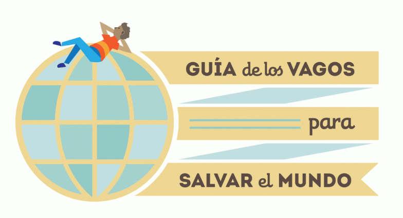 ODS: Guía de los vagos para salvar el mundo