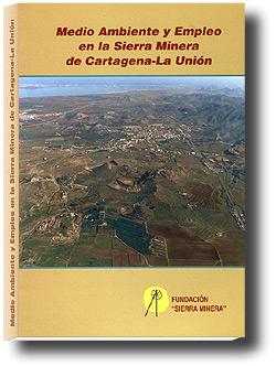 Medio Ambiente y Empleo en la Sierra Minera de Cartagena-La Unión