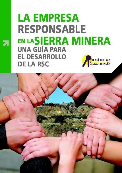 La empresa responsable en la Sierra Minera. Una guía para el desarrollo de la RSC
