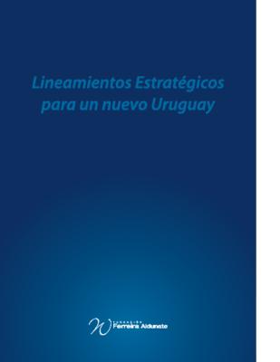 Lineamientos Estratégicos para un nuevo Uruguay