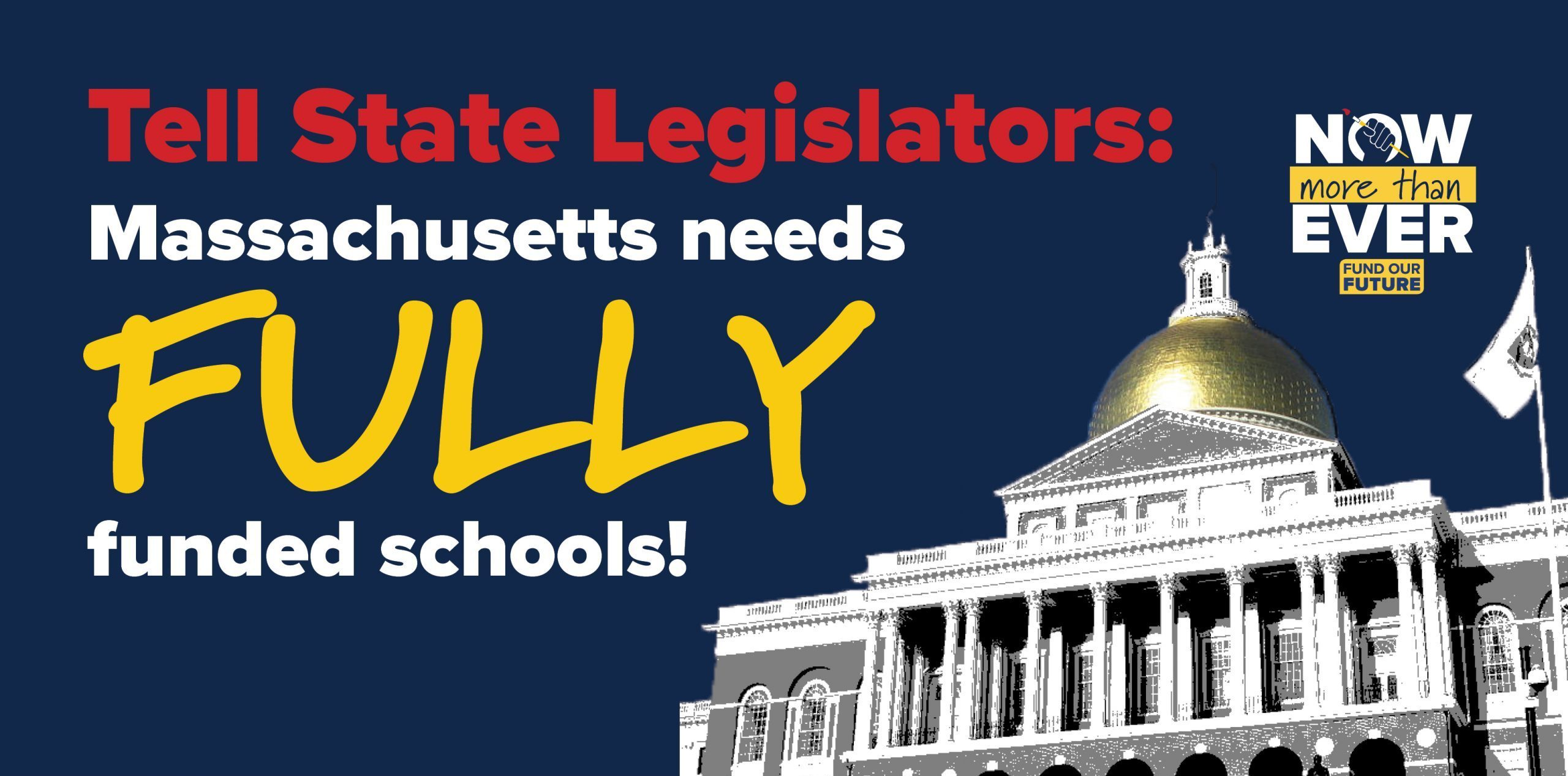 Tell State Legislators: Massachusetts needs FULLY funded schools!