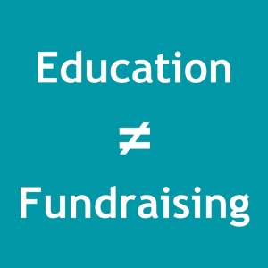 Education is not Fundraising