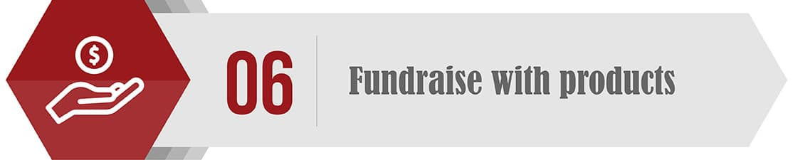 Think about involving product fundraising in your year-end fundraising.
