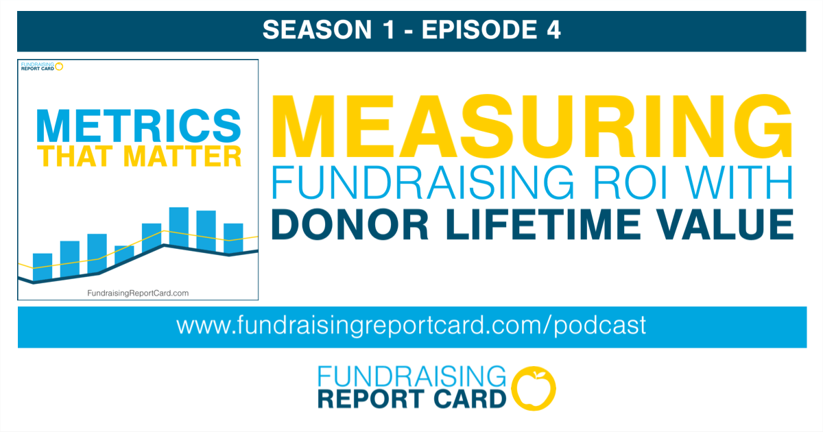 Measuring fundraising ROI with donor lifetime value - metrics that matter podcast promo art