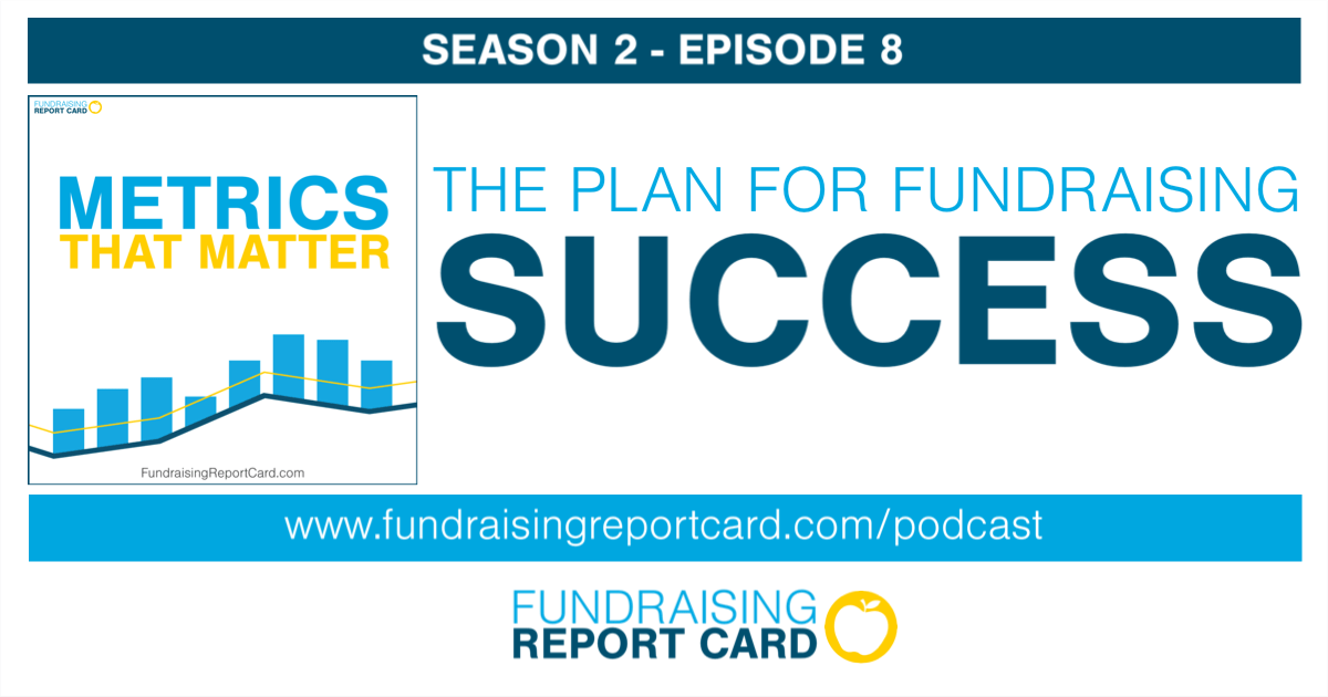 The-Plan-For-Fundraising-Success-S2E8-Metrics-That-Matter