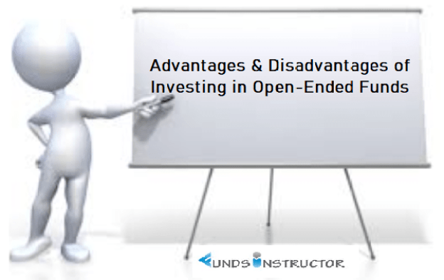 Advantages & Disadvantages of Investing in Open-Ended Funds