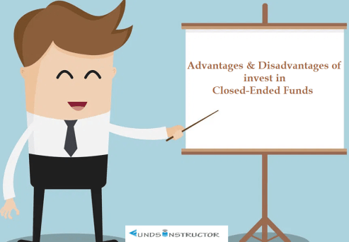 Advantages & Disadvantages of invest in Close-Ended Funds