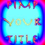 Pimp your title