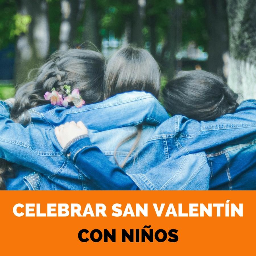 Celebrar San Valentín con niños