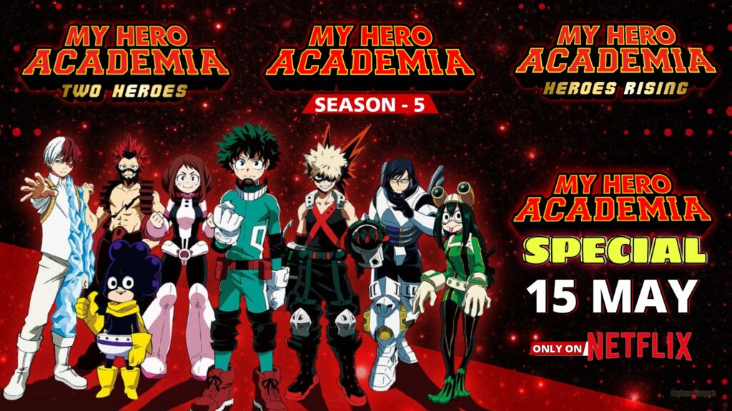 My Hero Academia Movies Are Coming To Coming to Netflix India on May 15. - ANIME NEWS INDIA