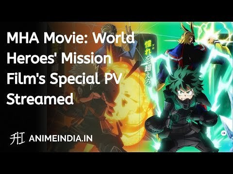 My Hero Academia The Movie: World Heroes' Mission Anime Film's Special PV Streamed