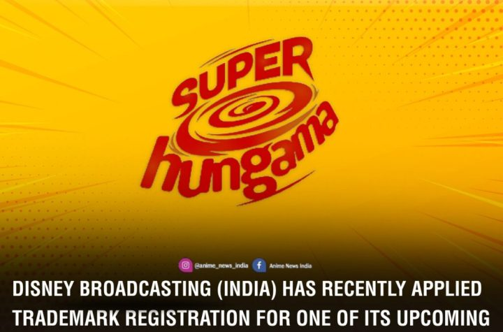 """Disney India filed Trademark Registration for Upcoming TV channel """" Super Hungama """" - ANIME NEWS INDIA"""