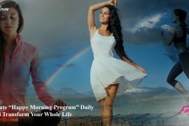 This 21-Minute Happy Morning Program Daily Will Transform Your Whole Life
