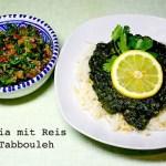 Arabische Küche – Molokhia mit Tabbouleh und Reis