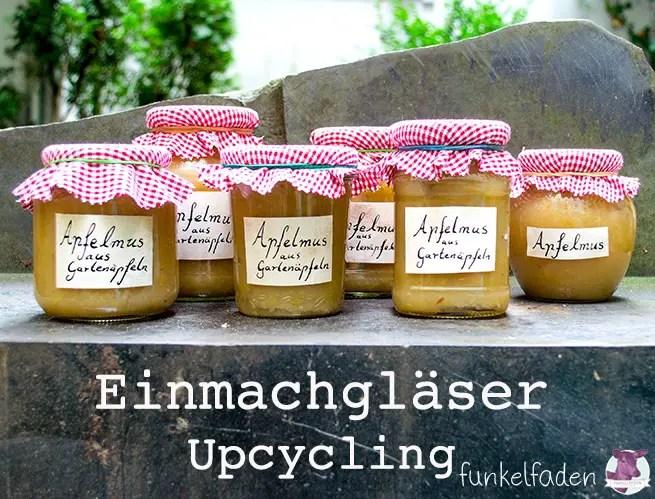 Upcycling - Schöne Marmeladengläser basteln