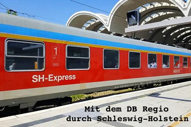 Mit dem DB Regio durch Schleswig Holstein