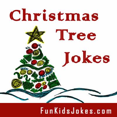 Christmas Tree Jokes - Kids Christmas Tree Jokes