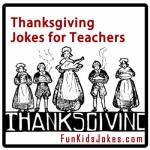 Thanksgiving Jokes for Teachers for School