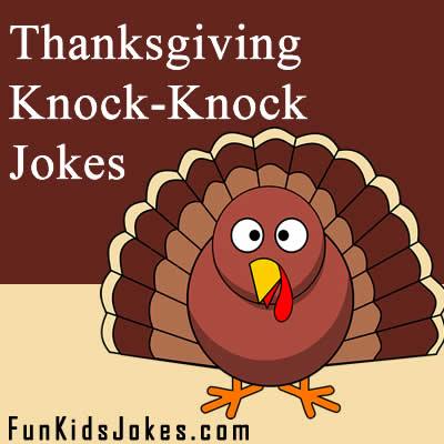 Thanksgiving Knock Knock Jokes   Knock-Knock Jokes - Fun Kids Jokes
