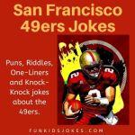 San Francisco 49ers Jokes - funny Forty Niners Jokes