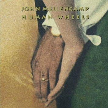 john mellencamp human wheels