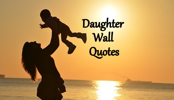 Daughter Wall Quotes